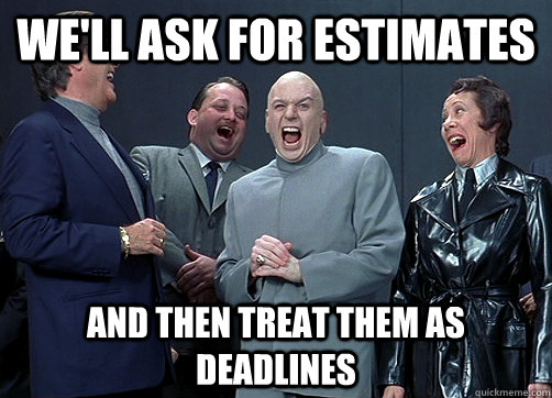 estimates-as-deadlines